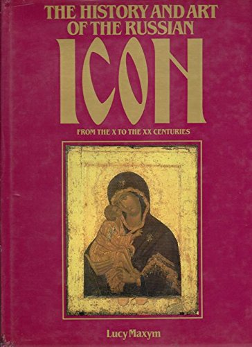 9780940202061: The History and Art of the Russian Icon from the X to the XX Centuries