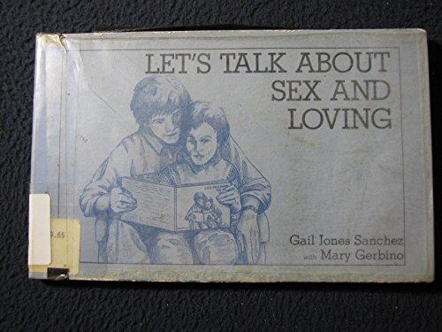 Let's Talk About Sex and Loving: Sanchez, Gail Jones,