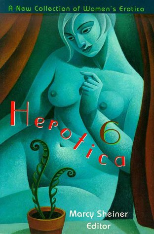 9780940208254: Herotica 6: A New Collection of Women's Erotica (Herotica (Down There Press))