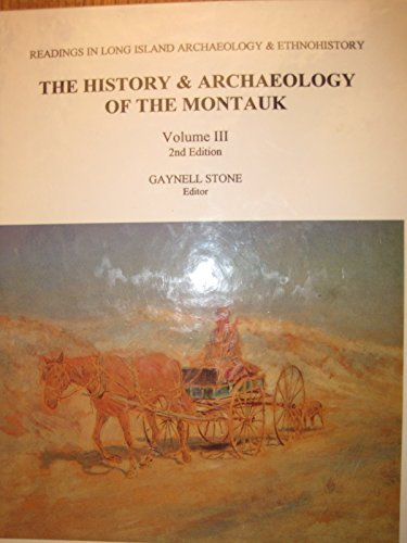 9780940209039: The History & Archaeology of the Montauk (Volume III, 2nd Edition)