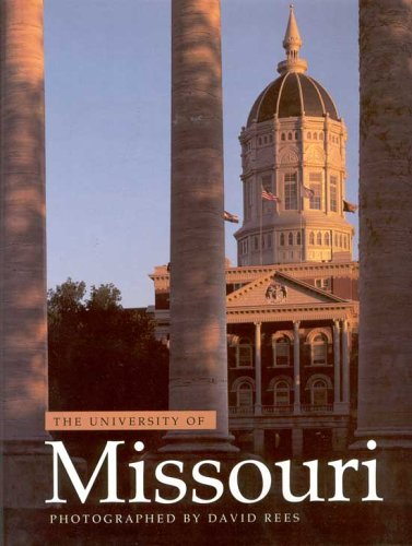 The University of Missouri: 150 Years: Rees, David; Walsworth, Audrey; Kuykendall, Bill (editor)
