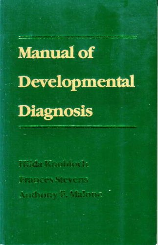 9780940223004: Manual of Developmental Diagnosis: The Administration and Interpertation of the Revised Gesell and Amartruda Development and Neurologic Examination