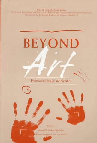 9780940228375: Beyond Art: Pleistocene Image and Symbol (Wattis Symposium Series in Anthropology)