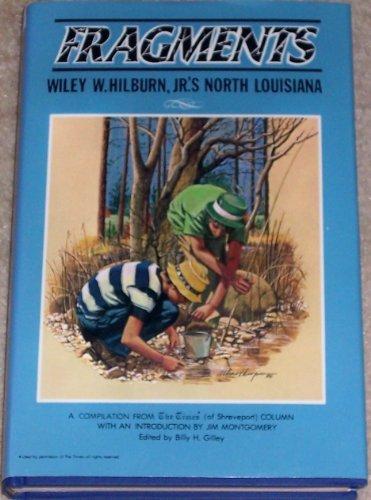 Fragments: Wiley W. Hilburn, Jr.'s North Louisiana: Hilburn, Wiley W.,