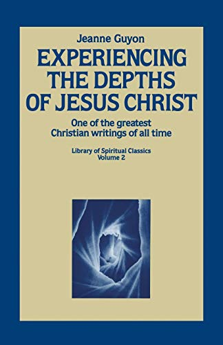 9780940232006: Experiencing the Depths of Jesus Christ (Library of Spiritual Classics, Volume 2)