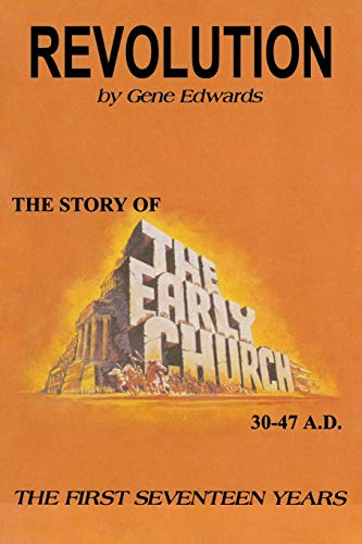 Revolution: The Story of the Early Church (0940232022) by Gene Edwards