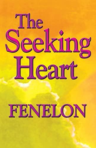The Seeking Heart (Library of Spiritual Classics): Francois De Salignac