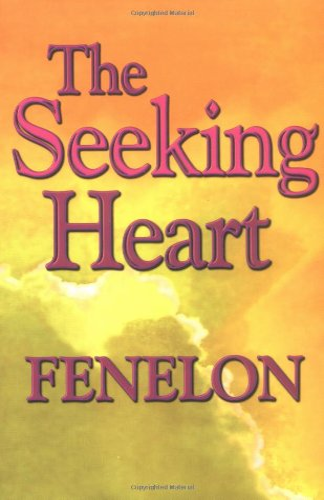 The Seeking Heart: Fenelon