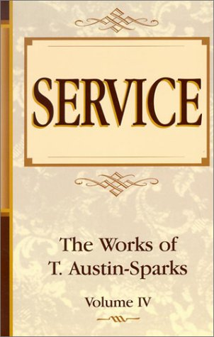 Service (Works of T. Austin-Sparks) (0940232677) by Austin-Sparks, T.