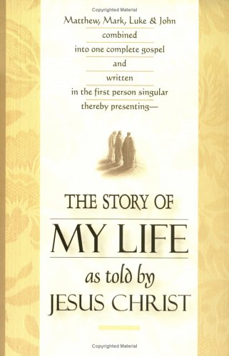 9780940232716: The Story of My Life As Told by Jesus Christ
