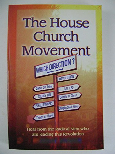 9780940232754: The House Church Movement