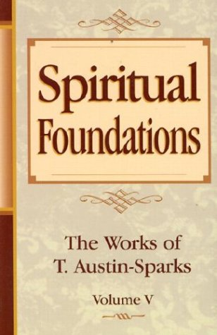 9780940232808: Spiritual Foundations: The Works of T. Austin-Sparks