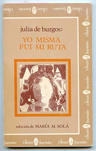 9780940238305: Julia de Burgos: Yo misma fui mi ruta (Coleccion Clasicos Huracan) (Spanish Edition)