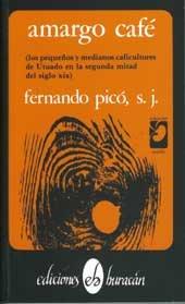9780940238497: Amargo cafe: Los pequeños y medianos caficultores de Utuado en la segunda mitad del siglo XIX (Coleccion Semilla) (Colección Semilla) (Spanish Edition)
