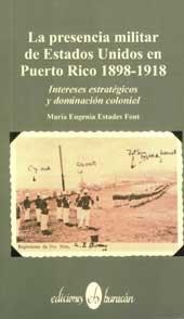 9780940238589: La presencia militar de Estados Unidos en Puerto Rico, 1898-1918: Intereses estratégicos y dominación colonial (Colección Semilla) (Spanish Edition)