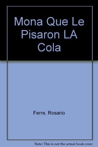 9780940238619: Mona Que Le Pisaron LA Cola