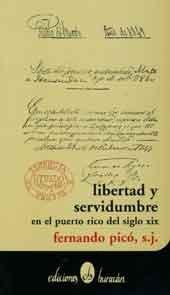 9780940238633: Libertad y servidumbre en el Puerto Rico del siglo XIX (Colección Semilla)