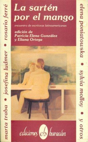9780940238725: LA Sarten Por El Mango: Encuentro De Escritoras Latinoamericanas