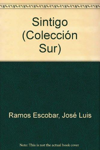 Sintigo (Coleccion Sur) (Spanish Edition): Ramos Escobar, Jose