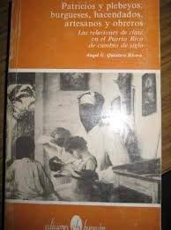 9780940238930: Patricios y plebeyos: Burgueses, hacendados, artesanos y obreros : las relaciones de clase en el Puerto Rico de cambio de siglo (Coleccion La Nave y el puerto) (Spanish Edition)