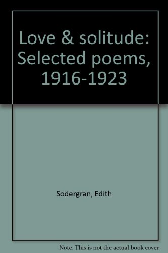 9780940242012: Love & solitude: Selected poems, 1916-1923