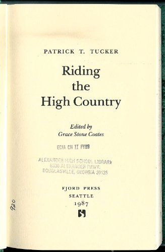 Riding the High Country: Tucker, Patrick T.
