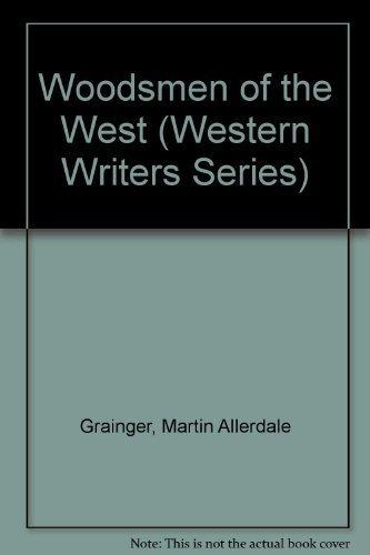 9780940242357: Woodsmen of the West (Western Writers Series)