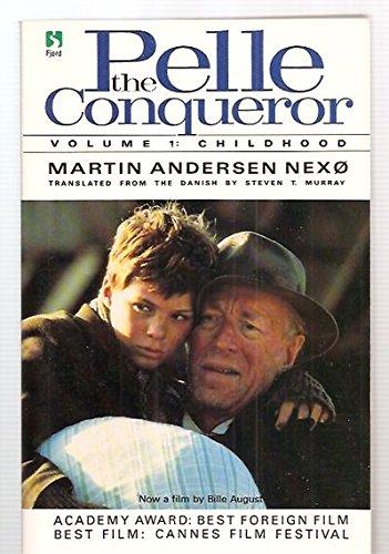 Pelle the Conqueror, Vol. 1: Childhood: Martin Andersen Nexo