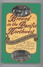 Brewed in the Pacific Northwest: A History of Beer-Making in Oregon and Washington (Western writers...