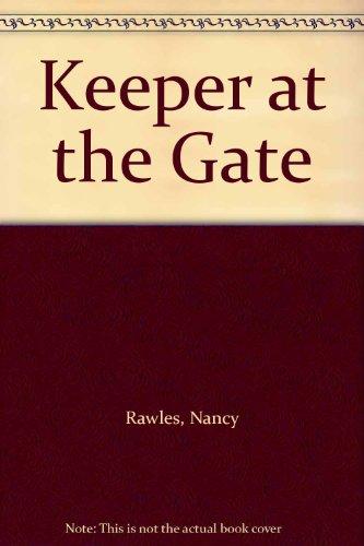 Keeper at the Gate: Rawles, Nancy