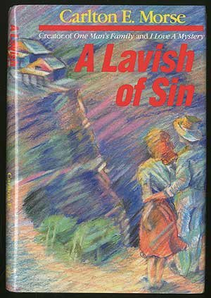 A Lavish of Sin (SIGNED): Morse, Carlton E.