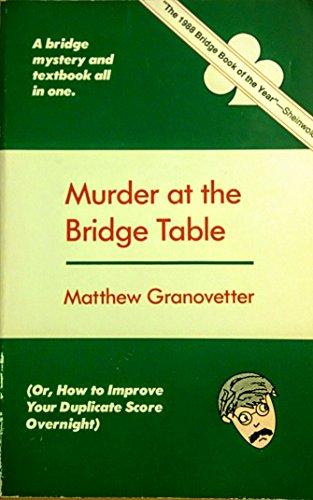 Murder at the Bridge Table: Granovetter, Matthew