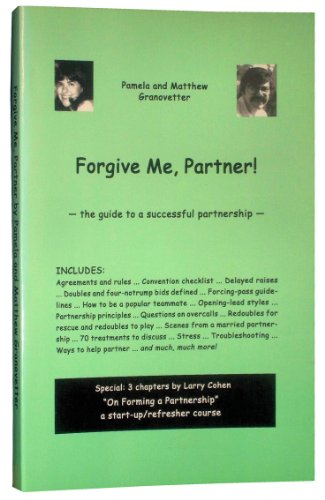 Forgive me, partner!: The guide to a successful partnership: Pamela Granovetter