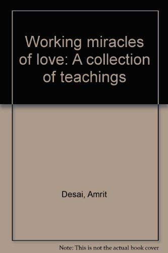 9780940258150: Working miracles of love: A collection of teachings