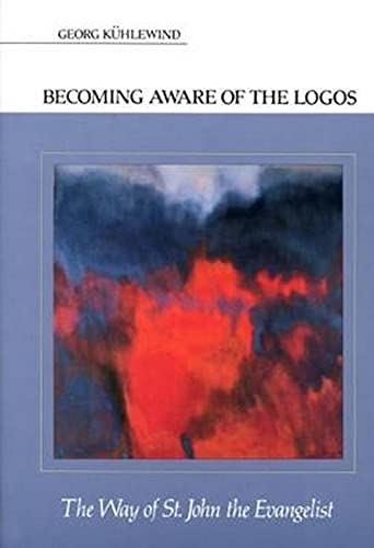 9780940262096: Becoming Aware of the Logos: The Way of St. John the Evangelist