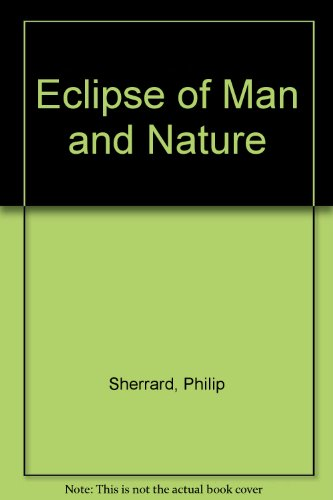 9780940262218: The Eclipse of Man & Nature