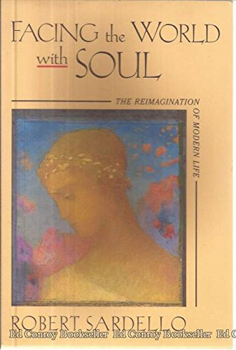 9780940262461: Facing the World with Soul: The Reimagination of Modern Life (Studies in imagination)