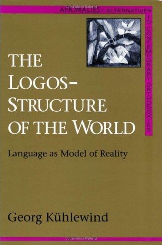 The Logos-Structure of the World: Language As: K?hlewind, Georg