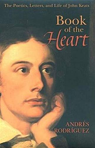 9780940262577: Book of the Heart: The Poetics, Letters and Life of John Keats (Studies in Imagination)