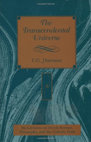 9780940262584: The Transcendental Universe: Six Lectures on Occult Science, Theosophy, and the Catholic Faith (Esoteric Sources)