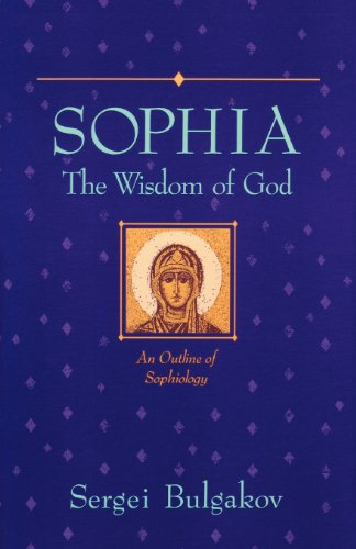 9780940262607: Sophia, The Wisdom of God: An Outline of Sophiology (Library of Russian Philosophy)