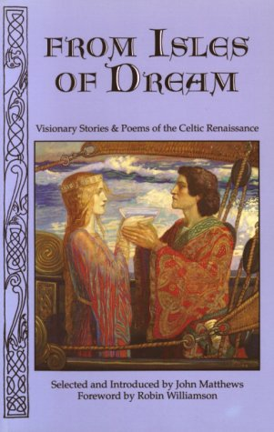 9780940262614: From Isles of Dream: Visionary Stories from the Celtic Renaissance
