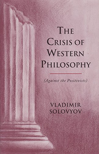9780940262737: The Crisis of Western Philosophy: Against Positivism (Esalen Institute/Lindisfarne Press Library of Russian Philosophy)