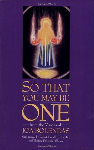9780940262850: So That You May Be One: From the Visions of Joa Bolendas