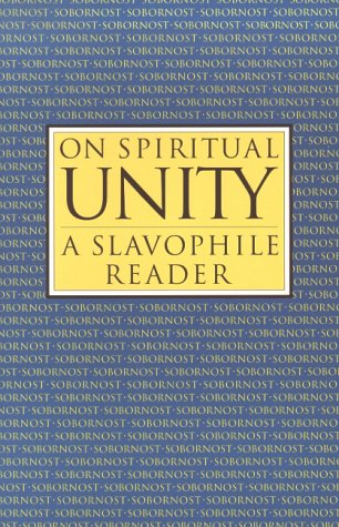 9780940262911: On Spiritual Unity: A Slavophile Reader (Library of Russian Philosophy.)