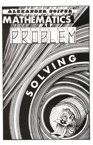9780940263000: Mathematics As Problem Solving
