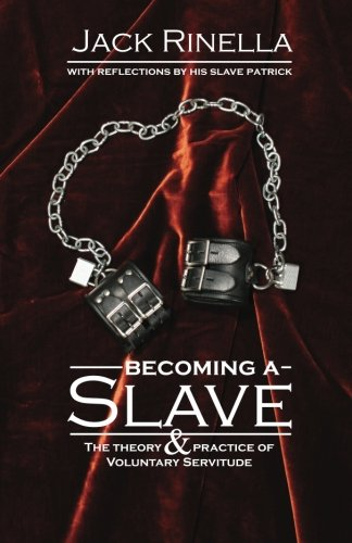 9780940267206: Becoming a Slave: The Theory and Practice of Voluntary Servitude