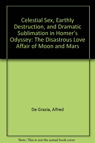 Celestial Sex, Earthly Destruction, and Dramatic Sublimation: De Grazia, Alfred