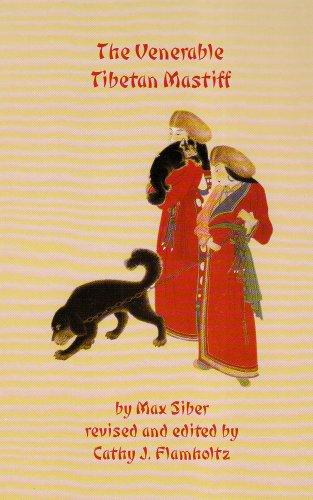 The Venerable Tibetan Mastiff: Siber, Max;Flamholtz, Cathy J.