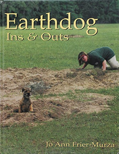 9780940269156: Earthdog Ins and Outs: Guiding Natural Instincts for Success in Earthdog Tests and Den Trials